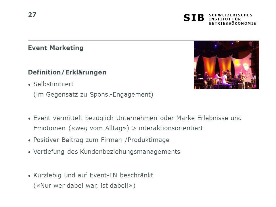 Event Marketing Definition/Erklärungen. Selbstinitiiert (im Gegensatz zu Spons.-Engagement)