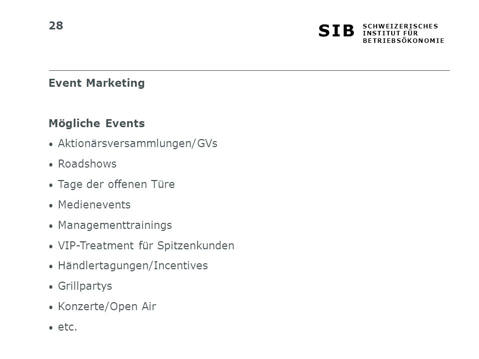 Event Marketing Mögliche Events. Aktionärsversammlungen/GVs. Roadshows. Tage der offenen Türe. Medienevents.