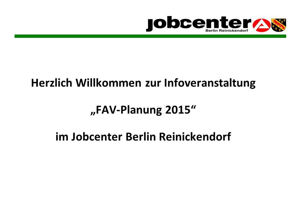 """Herzlich Willkommen zur Infoveranstaltung """"FAV-Planung 2015 im Jobcenter Berlin Reinickendorf"""