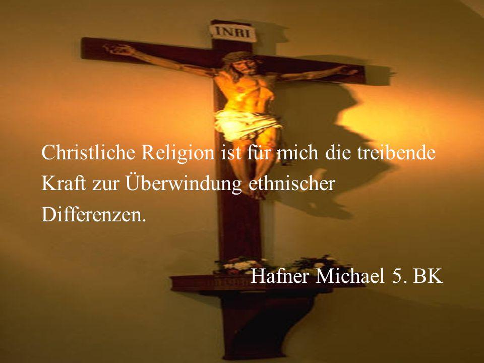 Christliche Religion ist für mich die treibende
