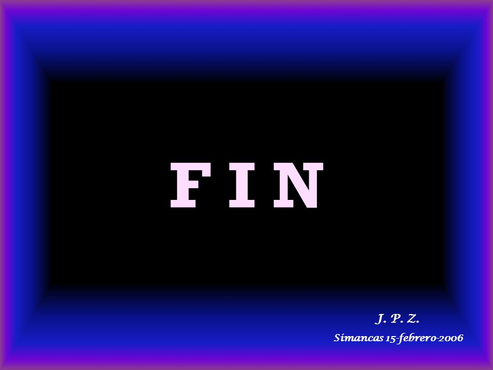 F I N J. P. Z. Simancas 15-febrero-2006