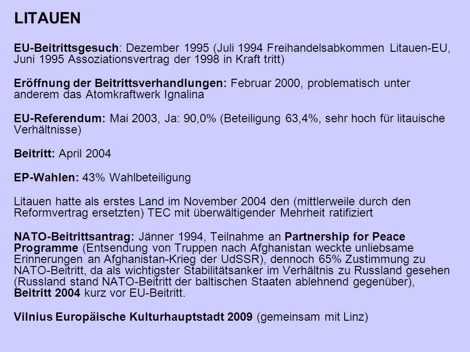 LITAUEN EU-Beitrittsgesuch: Dezember 1995 (Juli 1994 Freihandelsabkommen Litauen-EU, Juni 1995 Assoziationsvertrag der 1998 in Kraft tritt)