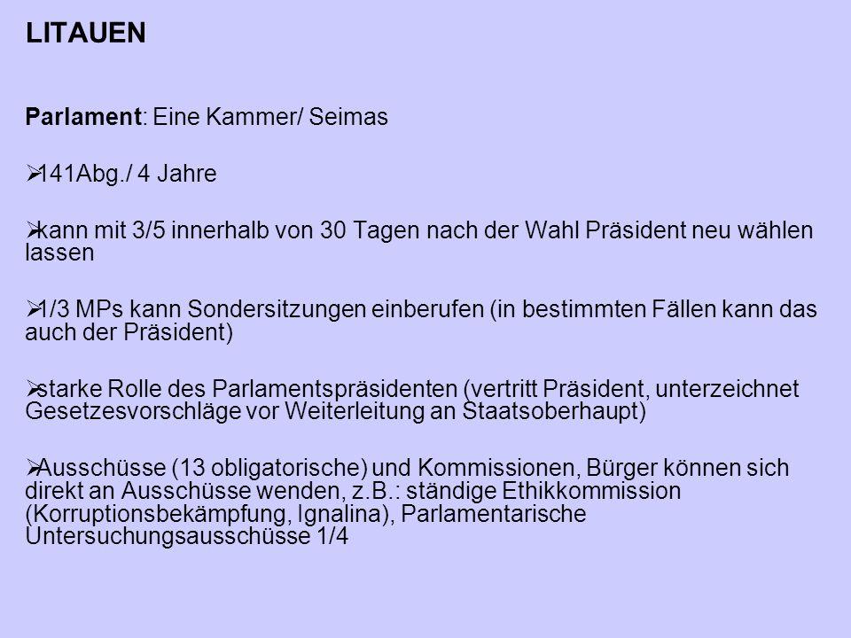 LITAUEN Parlament: Eine Kammer/ Seimas 141Abg./ 4 Jahre
