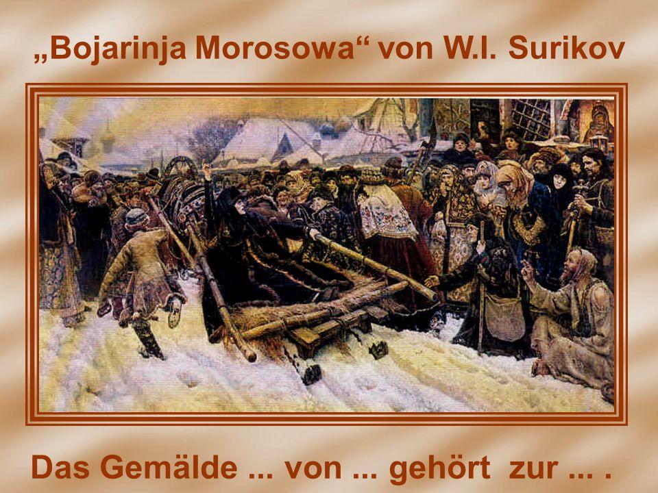 """Bojarinja Morosowa von W.I. Surikov"