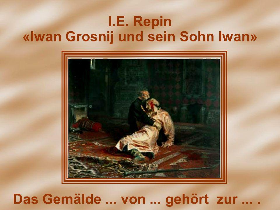I.Е. Repin «Iwan Grosnij und sein Sohn Iwan»