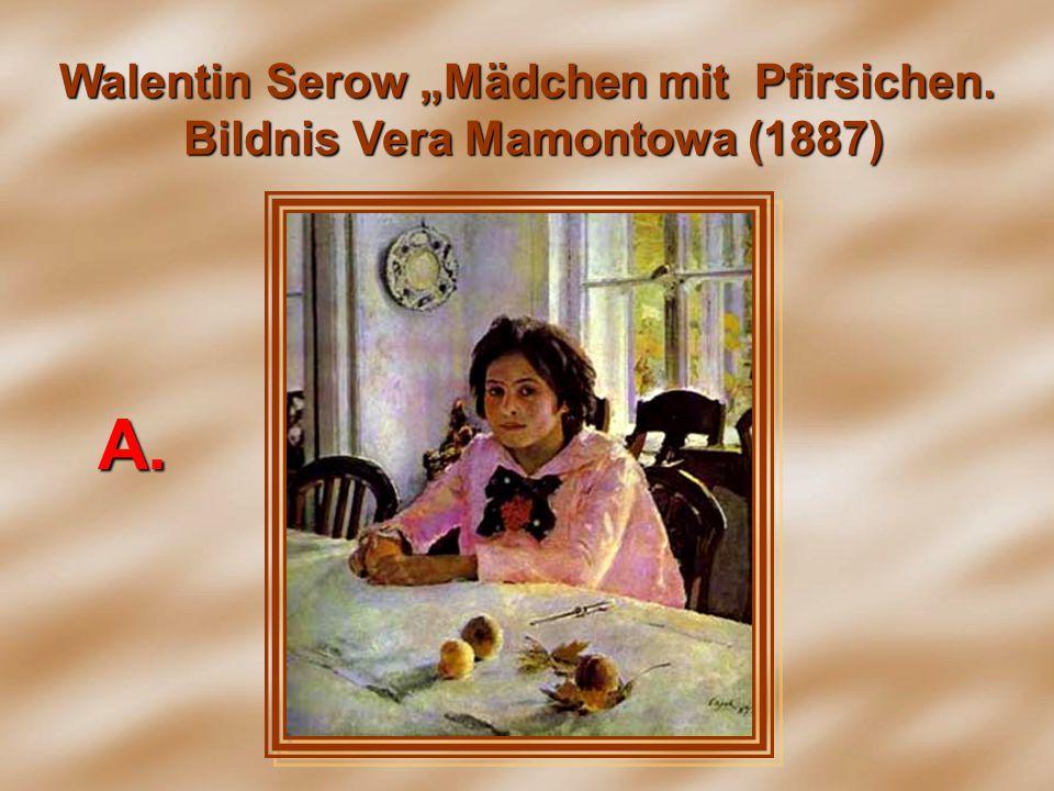 """Walentin Serow """"Mädchen mit Pfirsichen. Bildnis Vera Mamontowa (1887)"""