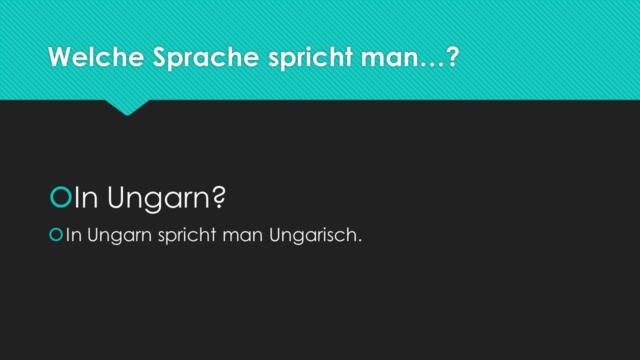 Welche Sprache spricht man…