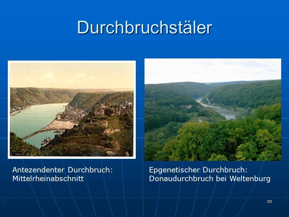 Durchbruchstäler Antezendenter Durchbruch: Mittelrheinabschnitt