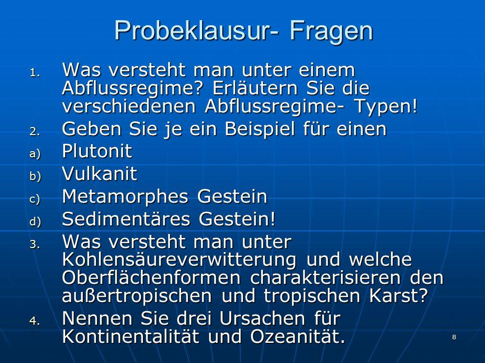 Probeklausur- Fragen Was versteht man unter einem Abflussregime Erläutern Sie die verschiedenen Abflussregime- Typen!