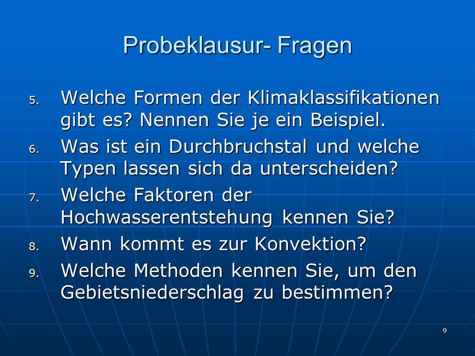 Probeklausur- Fragen Welche Formen der Klimaklassifikationen gibt es Nennen Sie je ein Beispiel.