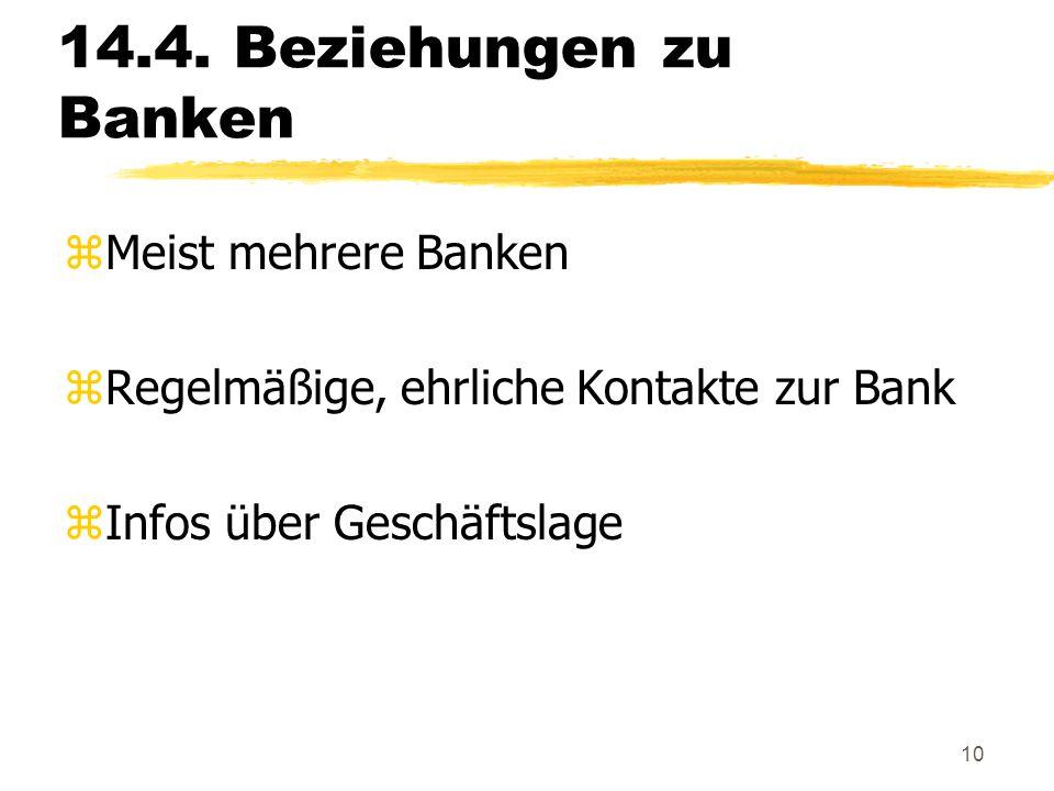 14.4. Beziehungen zu Banken Meist mehrere Banken