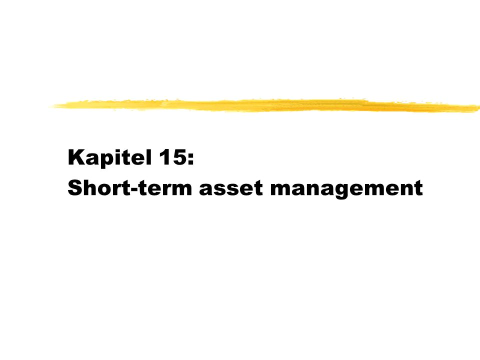 Kapitel 15: Short-term asset management