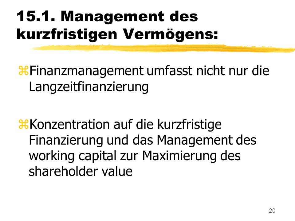 15.1. Management des kurzfristigen Vermögens: