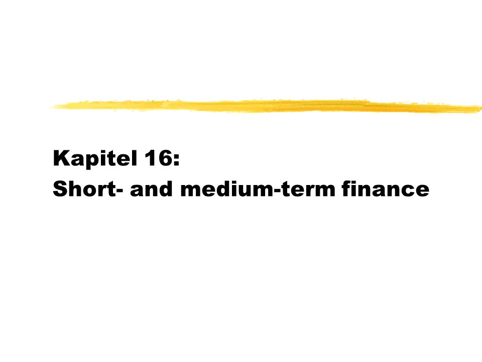 Kapitel 16: Short- and medium-term finance