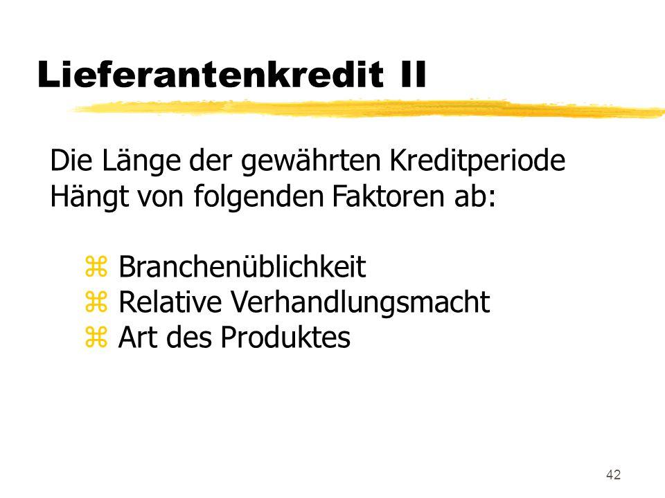 Lieferantenkredit II Die Länge der gewährten Kreditperiode