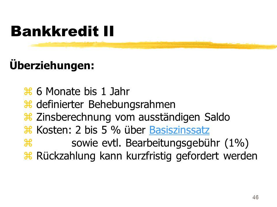 Bankkredit II Überziehungen: 6 Monate bis 1 Jahr
