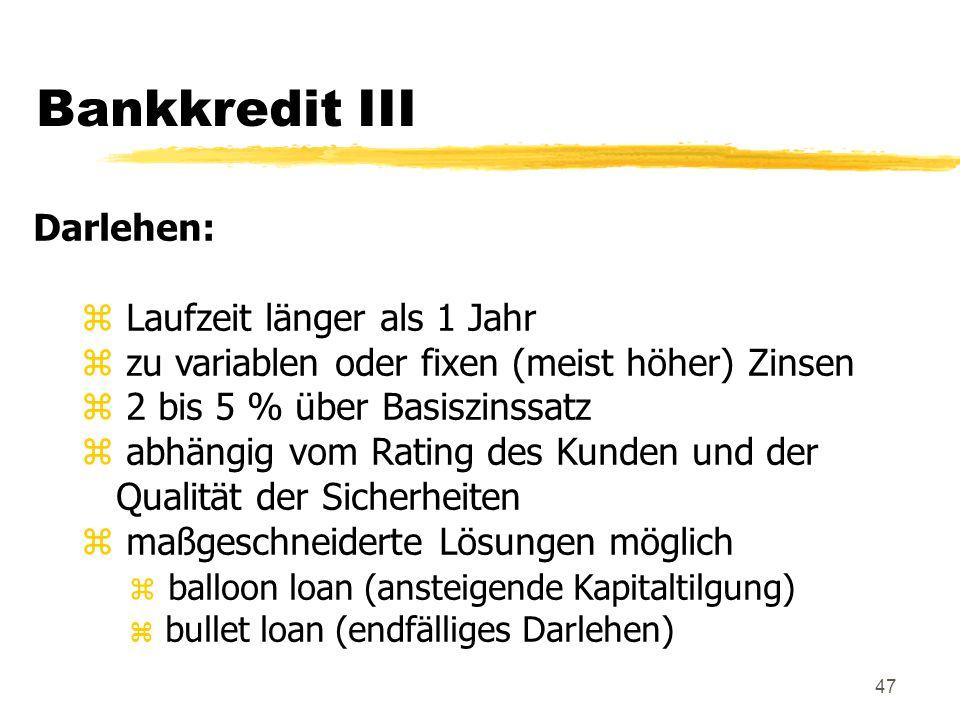 Bankkredit III Darlehen: Laufzeit länger als 1 Jahr