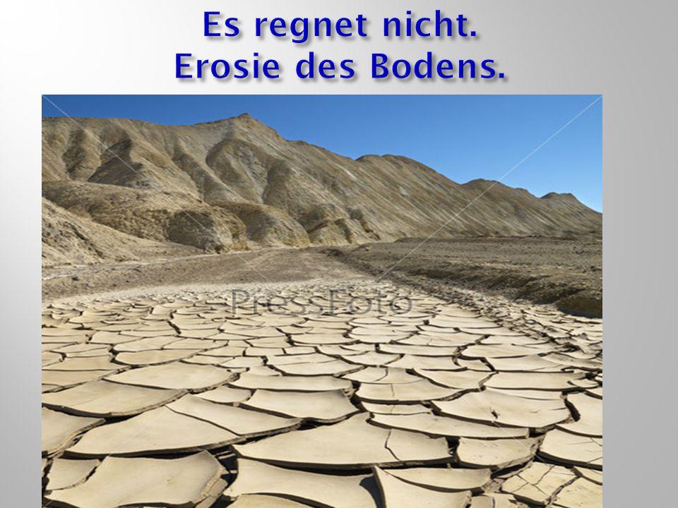 Es regnet nicht. Erosie des Bodens.