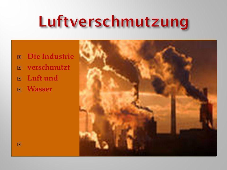 Luftverschmutzung Die Industrie verschmutzt Luft und Wasser