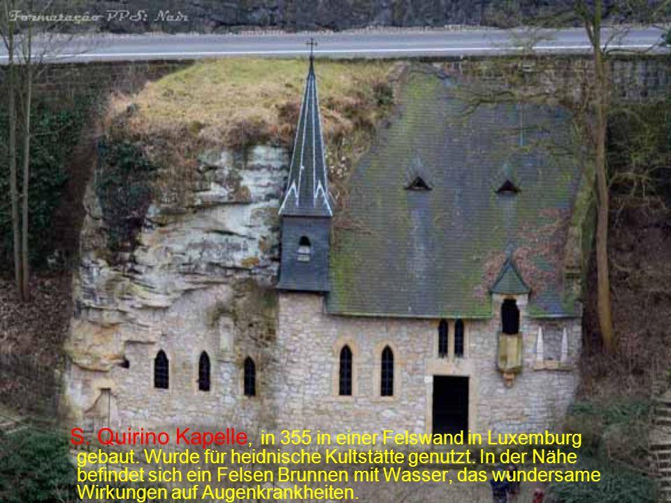 S. Quirino Kapelle, in 355 in einer Felswand in Luxemburg gebaut