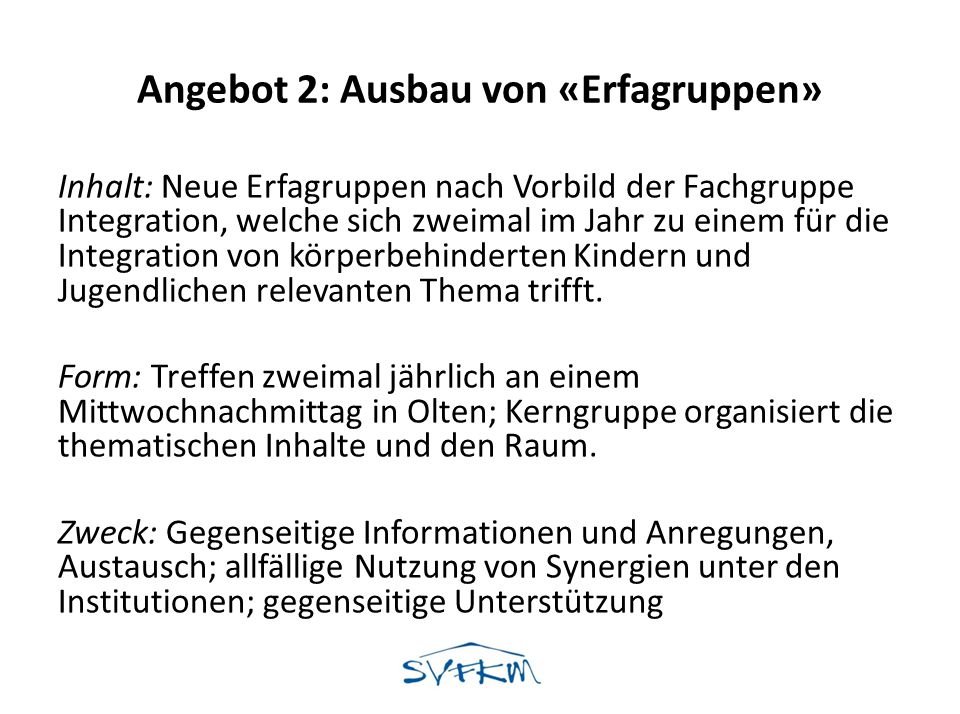 Angebot 2: Ausbau von «Erfagruppen»