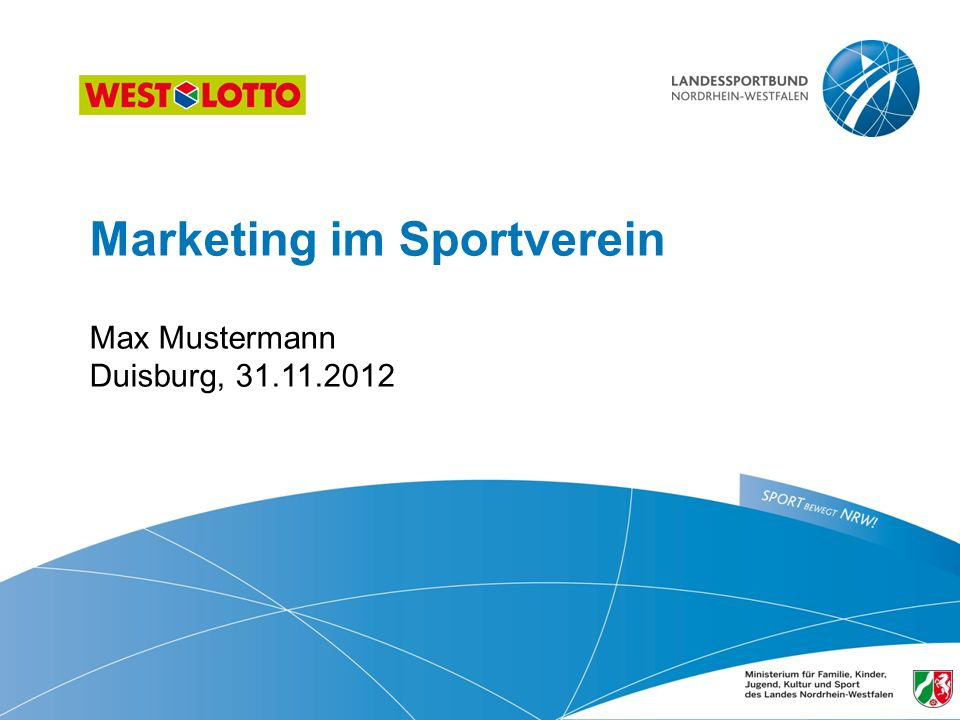Marketing im Sportverein ​ Max Mustermann Duisburg, 31.11.2012