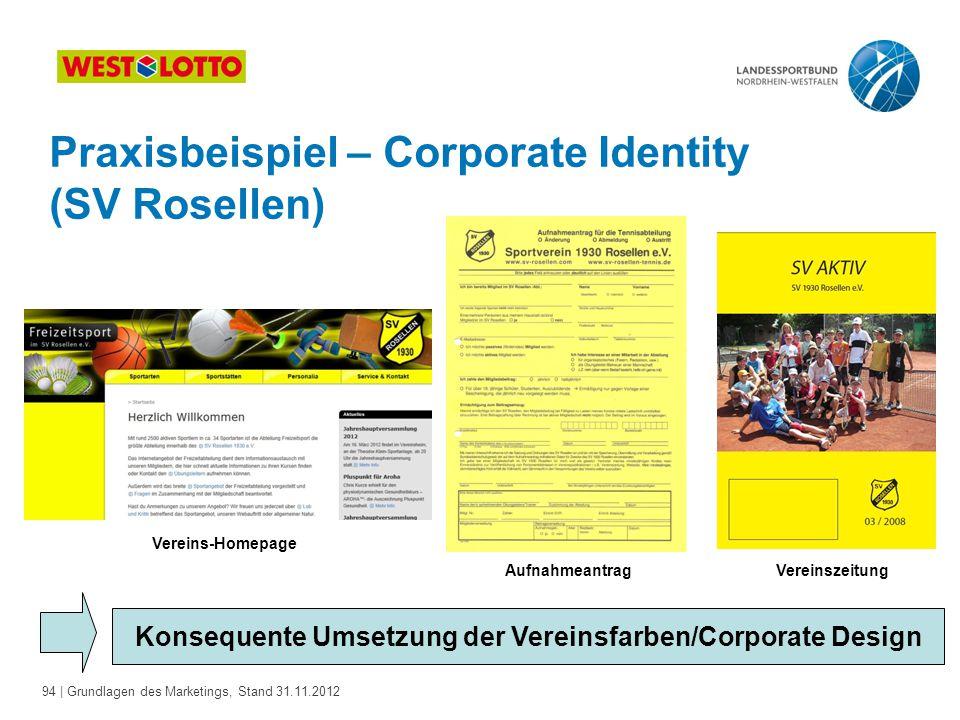 Konsequente Umsetzung der Vereinsfarben/Corporate Design
