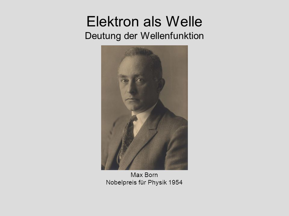 Elektron als Welle Deutung der Wellenfunktion