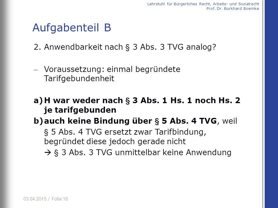 Aufgabenteil B 2. Anwendbarkeit nach § 3 Abs. 3 TVG analog