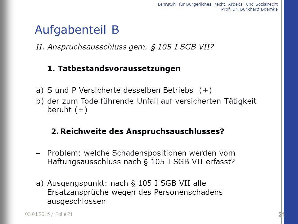 Aufgabenteil B II. Anspruchsausschluss gem. § 105 I SGB VII