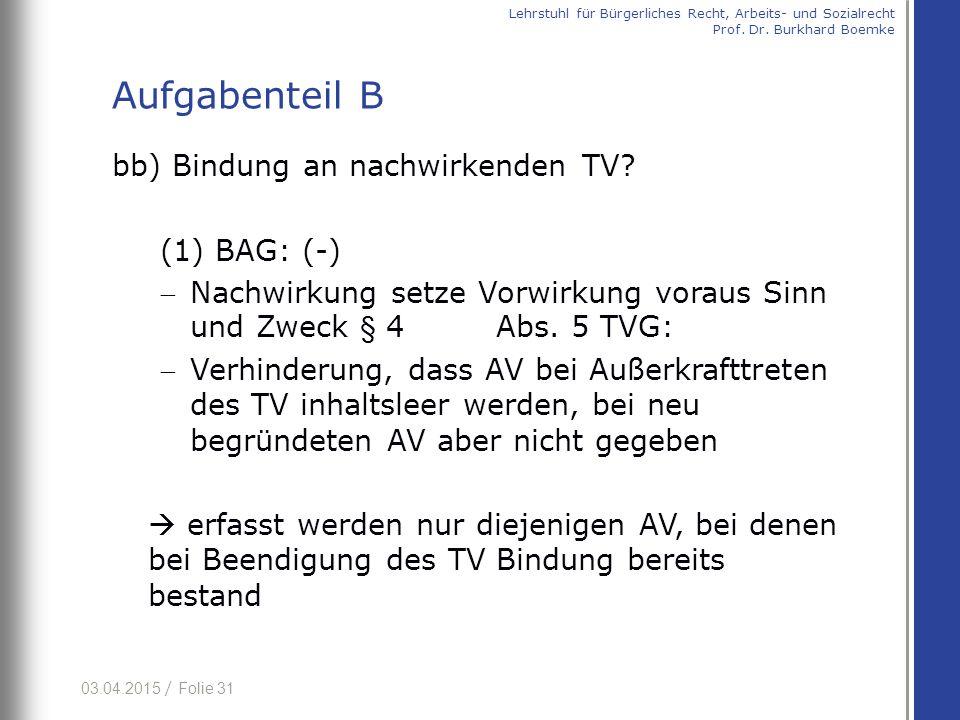 Aufgabenteil B bb) Bindung an nachwirkenden TV BAG: (-)