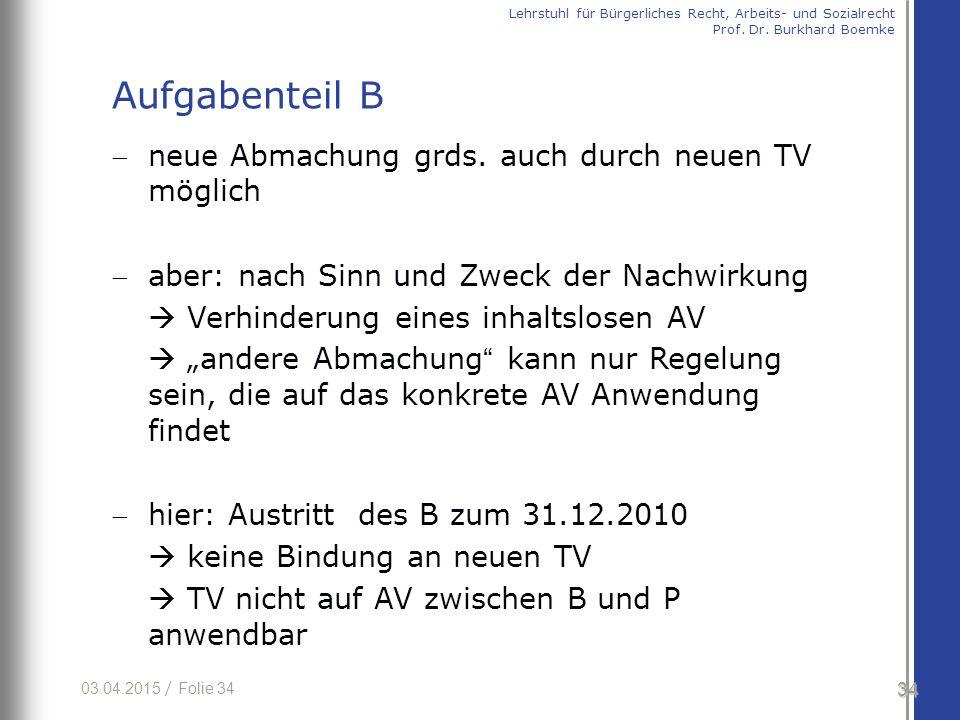 Aufgabenteil B neue Abmachung grds. auch durch neuen TV möglich