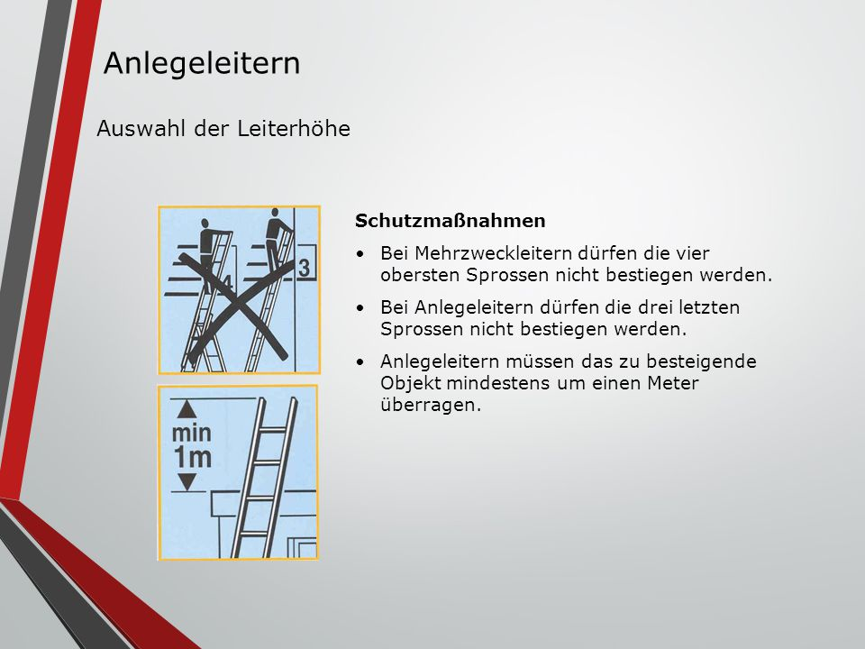 Anlegeleitern Auswahl der Leiterhöhe Schutzmaßnahmen