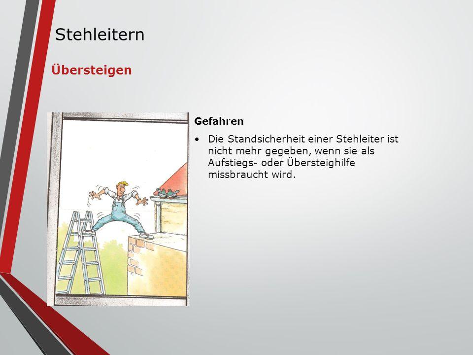 Stehleitern Übersteigen Gefahren