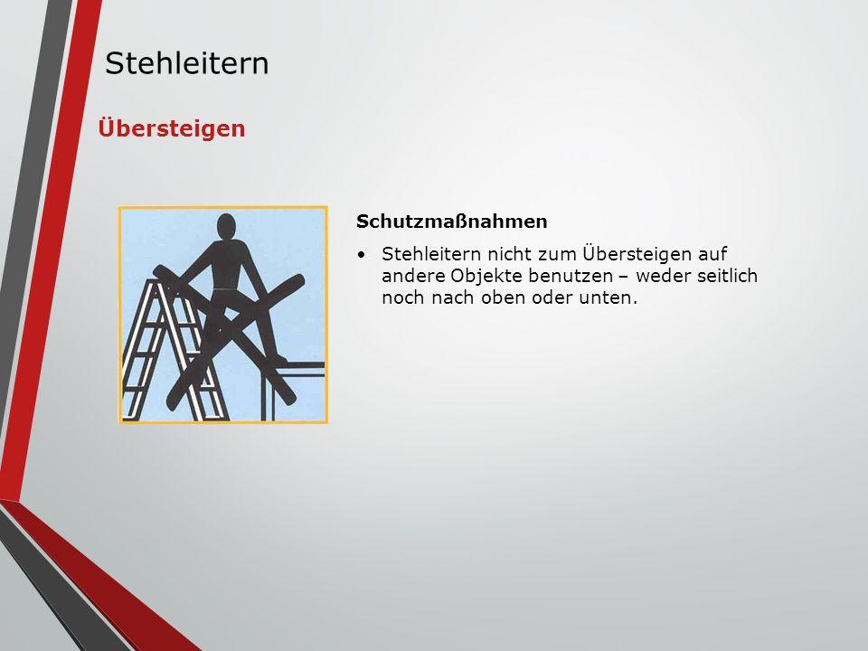 Stehleitern Übersteigen Schutzmaßnahmen