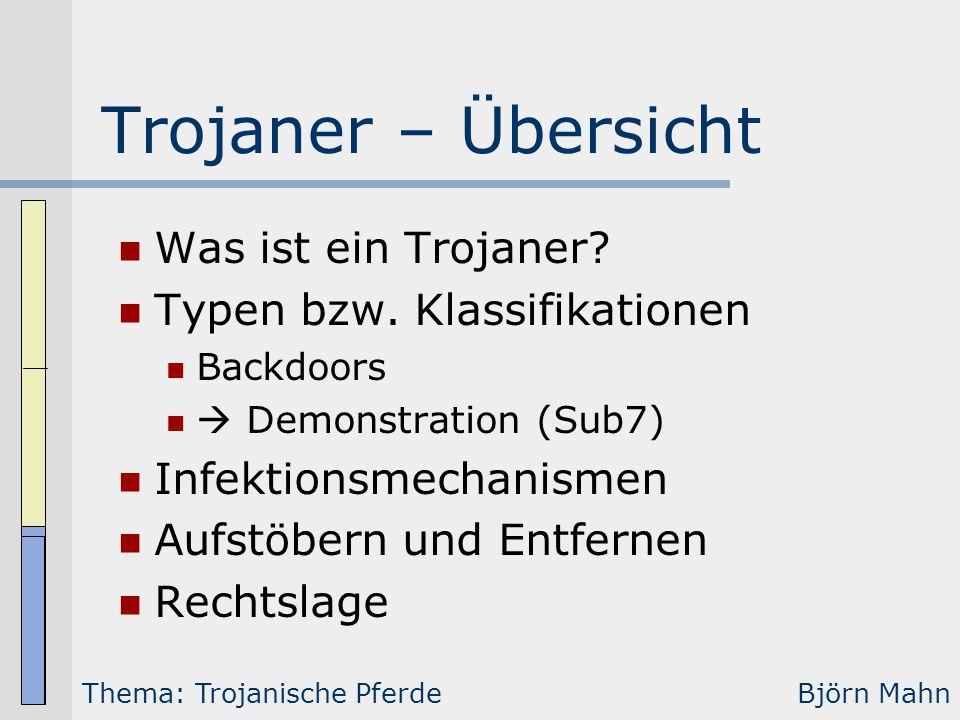 Trojaner – Übersicht Was ist ein Trojaner Typen bzw. Klassifikationen