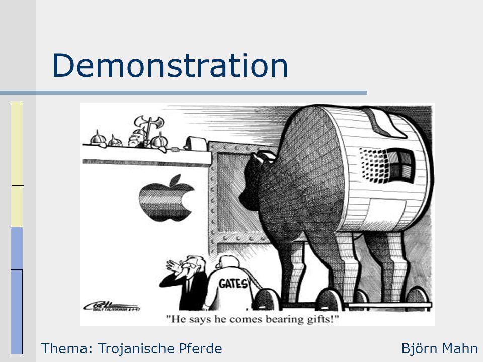 Demonstration Thema: Trojanische Pferde Björn Mahn