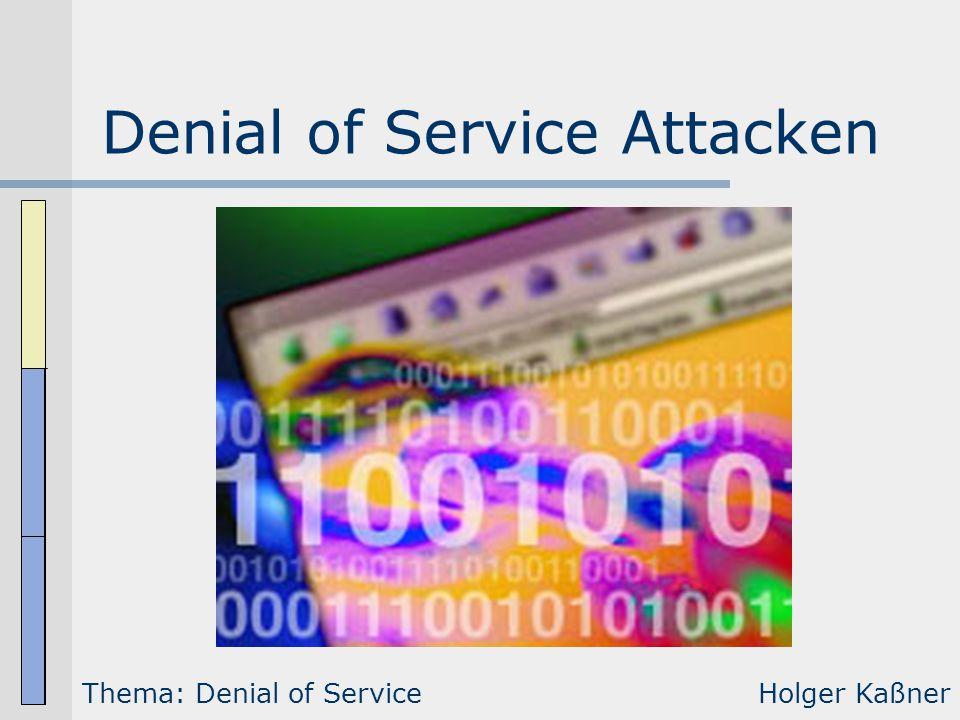 Denial of Service Attacken