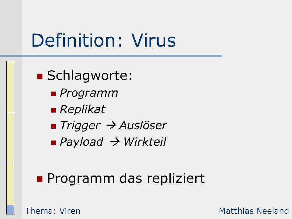 Definition: Virus Schlagworte: Programm das repliziert Programm