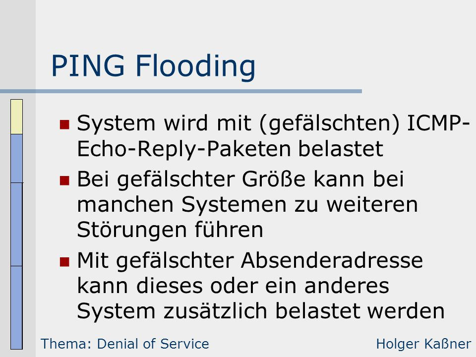 PING Flooding System wird mit (gefälschten) ICMP-Echo-Reply-Paketen belastet.