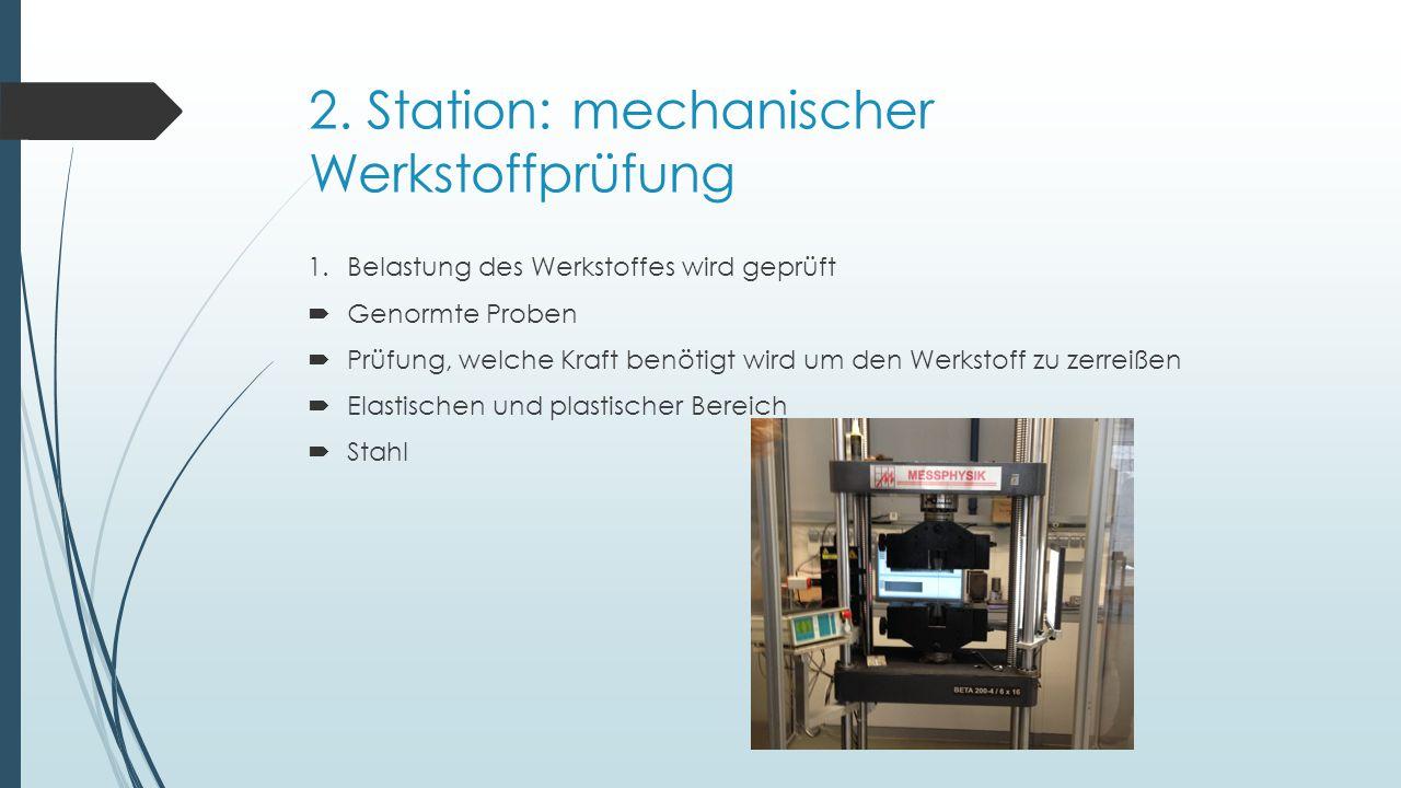 2. Station: mechanischer Werkstoffprüfung