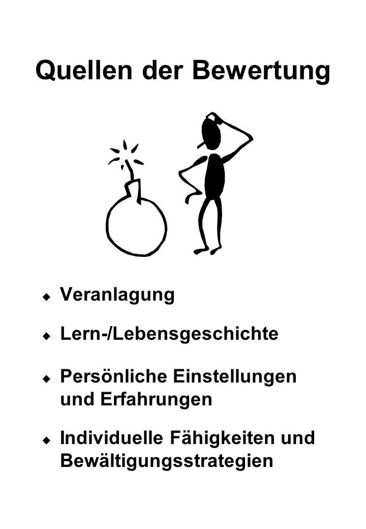 Quellen der Bewertung Veranlagung Lern-/Lebensgeschichte