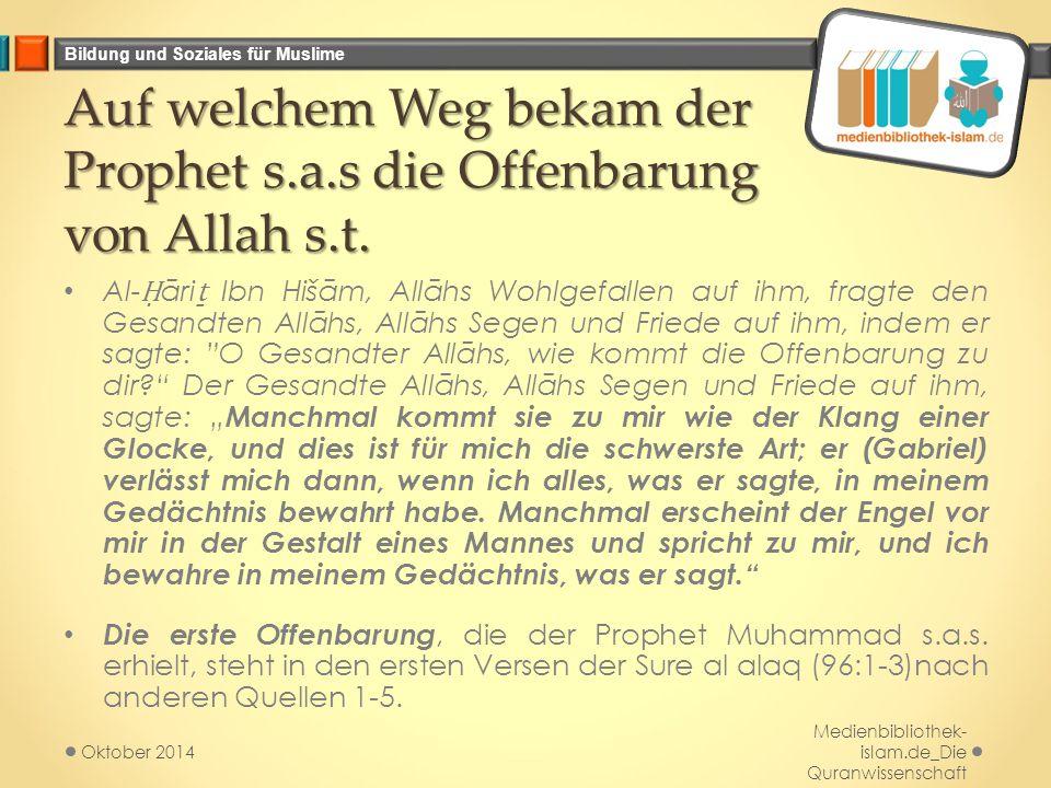 Auf welchem Weg bekam der Prophet s.a.s die Offenbarung von Allah s.t.