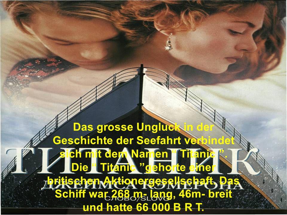Das grosse Ungluck in der Geschichte der Seefahrt verbindet sich mit dem Namen Titanic .