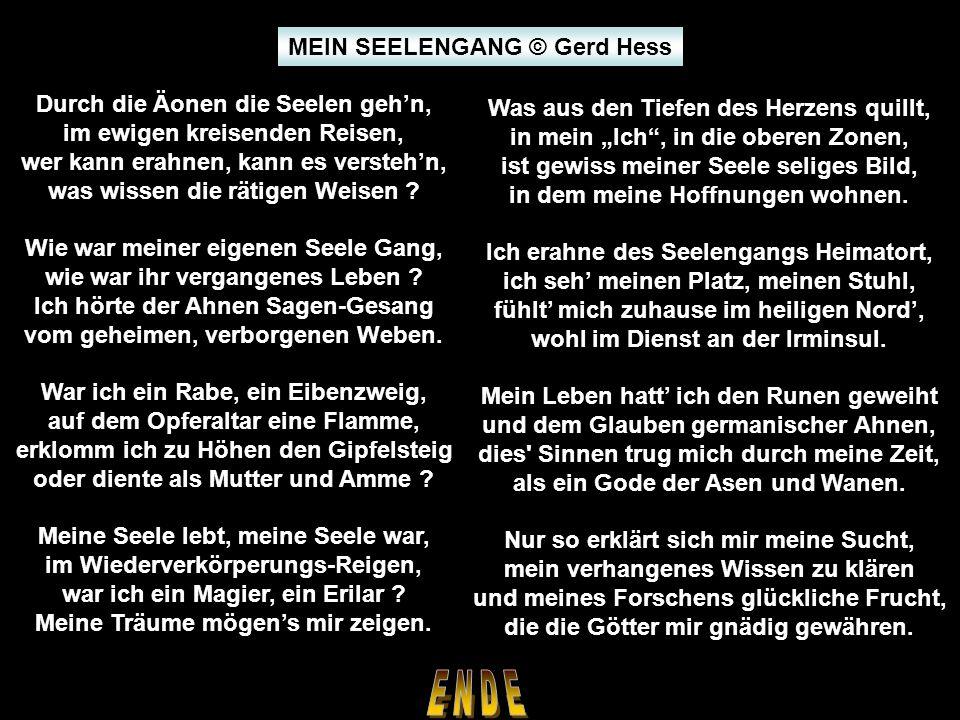 E N D E MEIN SEELENGANG © Gerd Hess Durch die Äonen die Seelen geh'n,