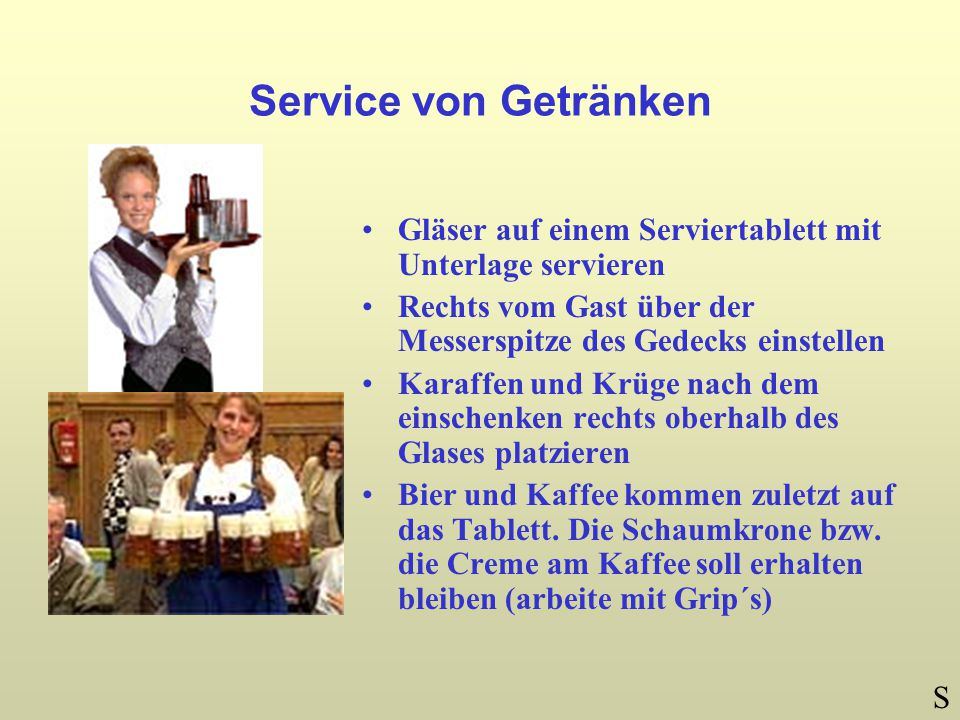 Service von Getränken Gläser auf einem Serviertablett mit Unterlage servieren. Rechts vom Gast über der Messerspitze des Gedecks einstellen.