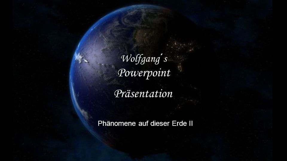 Phänomene auf dieser Erde II