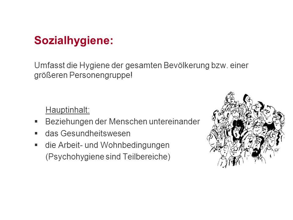 Sozialhygiene: Umfasst die Hygiene der gesamten Bevölkerung bzw