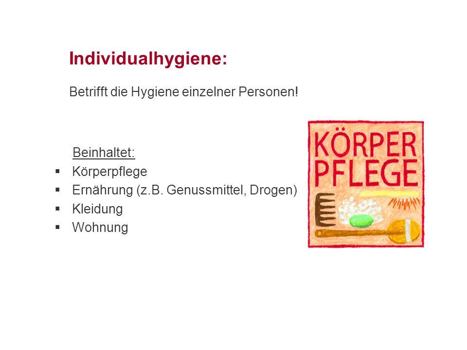 Individualhygiene: Betrifft die Hygiene einzelner Personen!
