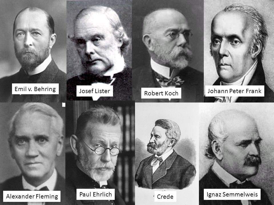 Emil v. Behring Josef Lister Johann Peter Frank Robert Koch